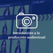 Introducción a la Producción Audiovisual